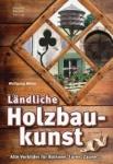 Ländliche Holzbaukunst.