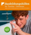 Ausbildungshilfen für Tischler / Schreiner
