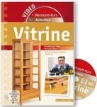 Werkstatt-Kurs Möbelbau: Vitrine.