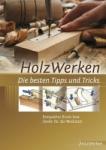 HolzWerken: Die besten Tipps und Tricks.