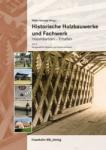 Historische Holzbauwerke und Fachwerk.