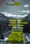 Wendepunkte im Holzbau.