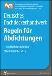 Regeln für Abdichtungen - mit Flachdachrichtlinie.