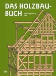 Das Holzbau-Buch.