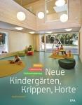 Neue Kindergärten, Krippen, Horte.