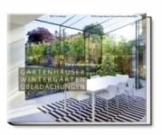 Gartenhäuser, Wintergärten, Überdachungen
