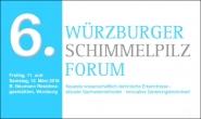 6. Würzburger Schimmelpilz-Forum am 11./12. März
