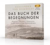 Alexander von Humboldt: Das Buch der Begegnungen. Hörbuch.
