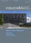 industrieBAU. Planen und Bauen von Industrieobjekten. Zeitschrift.