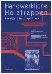 Handwerkliche Holztreppen - Regelwerk Holztreppenbau.
