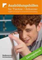 Ausbildungshilfen für Tischler / Schreiner - Lösungsbuch.