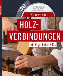 Werkstatt-Kurs: Holzverbindungen.