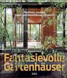 Fantasievolle Gartenhäuser.
