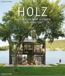 HOLZ: Architektur zum Wohnen und Arbeiten
