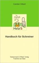 Holzis Handbuch für Schreiner.