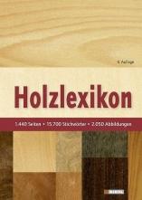 Holz-Lexikon - 15.000 Stichworte und über 2.000 farbige Fotos!