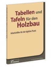 Tabellen und Tafeln für den Holzbau.