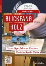 Werkstatt-Kurs: Blickfang Holz.