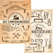 Traditionelle Holzbaukunst: Das Zimmermannsbuch & Die Bautischlerei.
