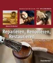 Reparieren, Renovieren, Restaurieren von Holzoberflächen.