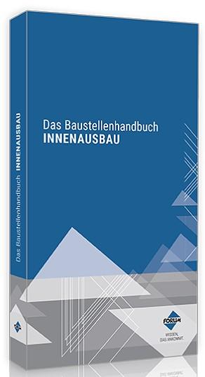 Das Baustellenhandbuch Innenausbau.