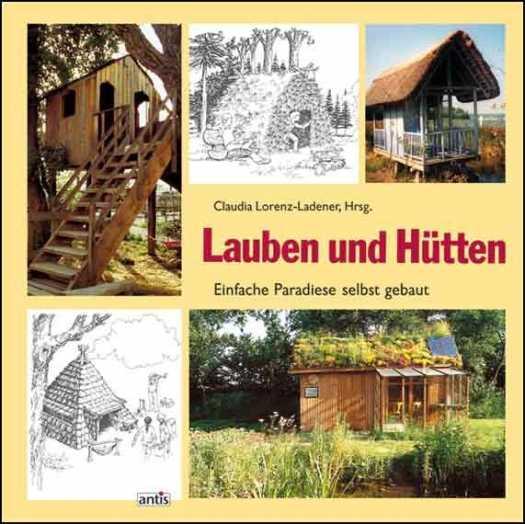 Lauben und Hütten.