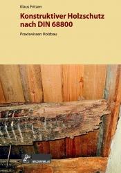 Konstruktiver Holzschutz nach DIN 68800.