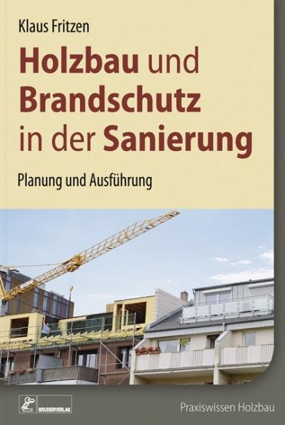 Holzbau und Brandschutz in der Sanierung.