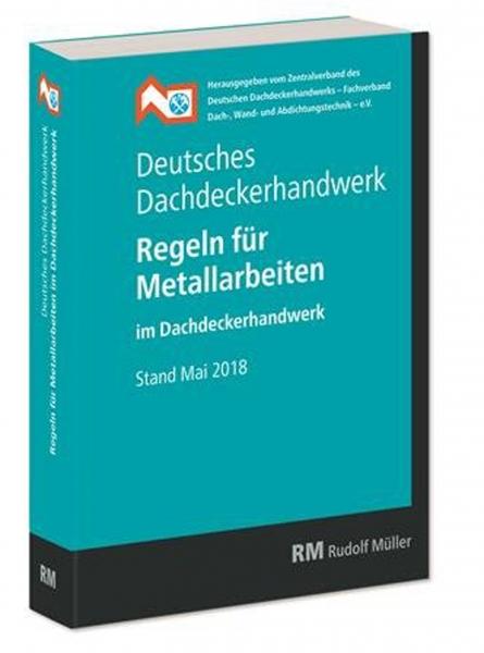 Deutsches Dachdeckerhandwerk Regeln für Metallarbeiten im Dachdeckerhandwerk.